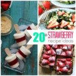 20+ Strawberry Recipe Ideas