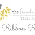 The Handmade Nest Title Sponsor Spotlight {The Ribbon Retreat}