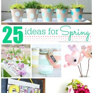 25 Ideas for Spring