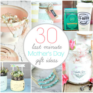30 Last Minute Mother's Day Gift Ideas