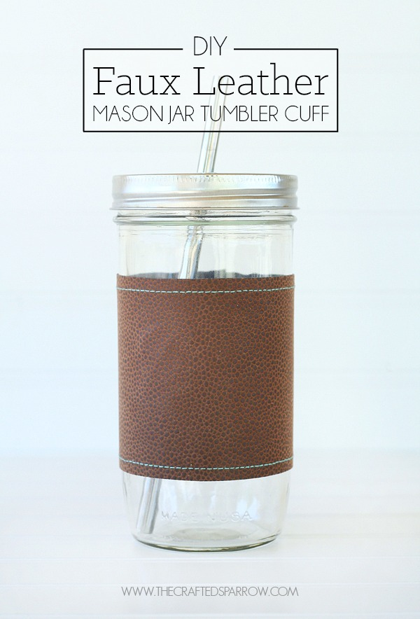 DIY-Faux-Leather-Mason-Jar-Tumbler-Cuff