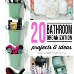 20 Bathroom Organization Projects & Ideas