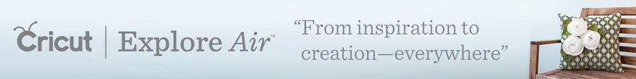 Create on the go with Cricut Explore Air