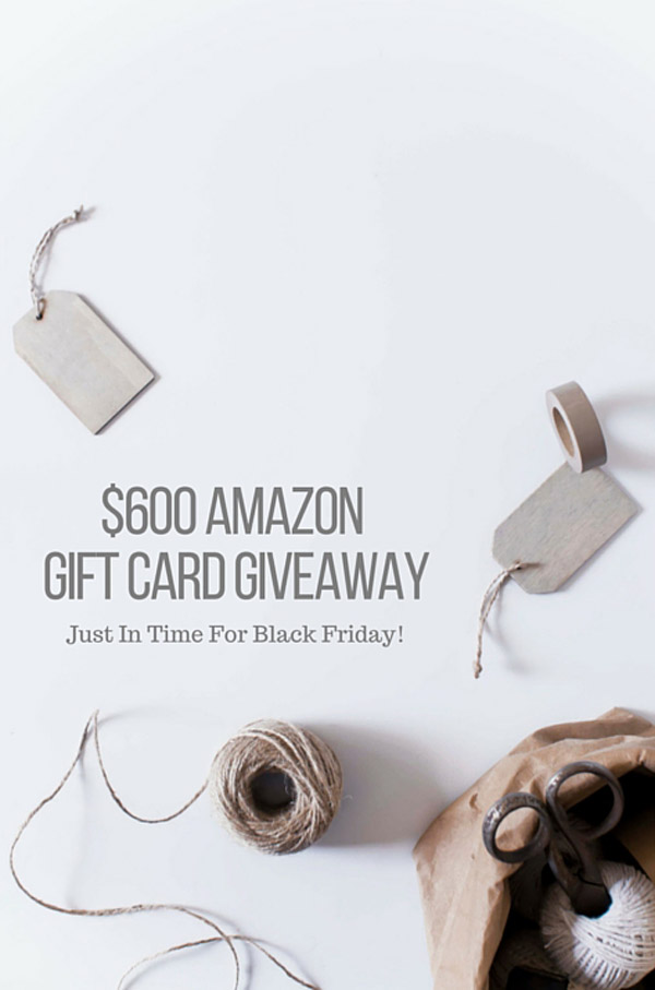 Enter to win a $600 Amazon gift card, just in time for black friday!