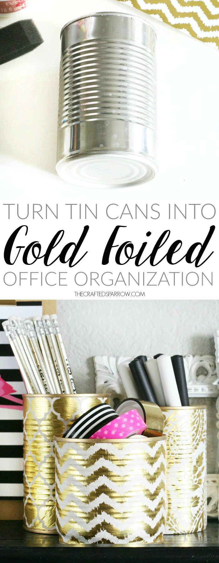 Transform old tin cans into Gold Foiled office organization.