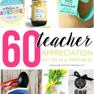 60 Teacher Appreciation Gift Ideas & Printables