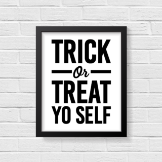 Trick or Treat Yo Self Printables