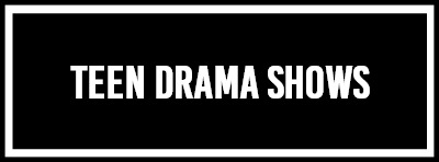 Teen Drama Shows